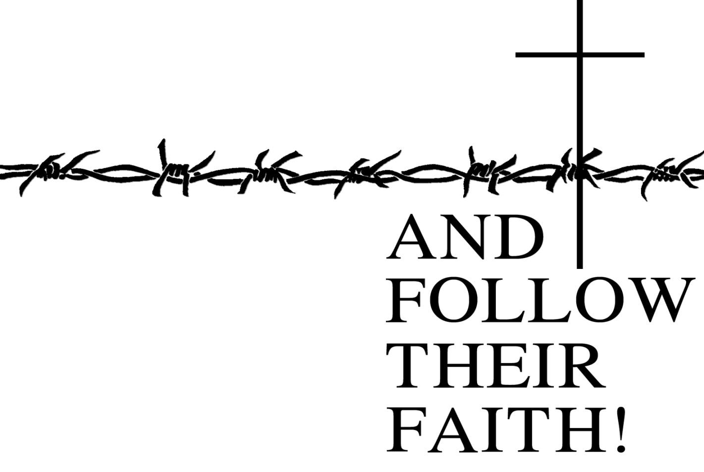 And Follow Their Faith!